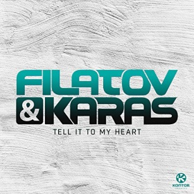 FILATOV & KARAS - TELL IT TO MY HEART